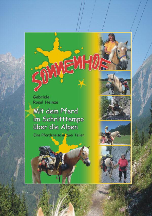 Pferdebuch - Pferdereise in zwei Teilen - Mit dem Pferd im Schritttempo über die Alpen